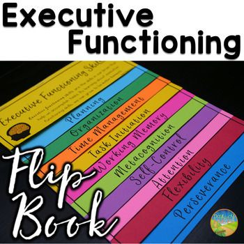 Teach and practice executive functioning skills with this Executive Functioning Flip Book. Each page details an executive functioning skill including: planning, organization, time management, task initiation, working memory, metacognition, self-control, attention, flexibility, and perseverance.