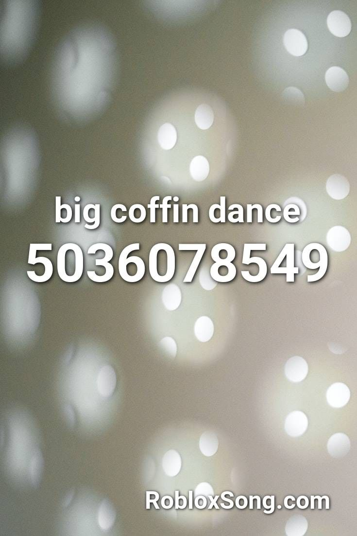 Coffin Dance Roblox Song Id Big Coffin Dance Roblox Id Roblox Music Codes In 2020 James Bond Theme Roblox James Bond