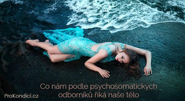 CO nám podle psychosomatických odborníků říká naše tělo | ProKondici.cz