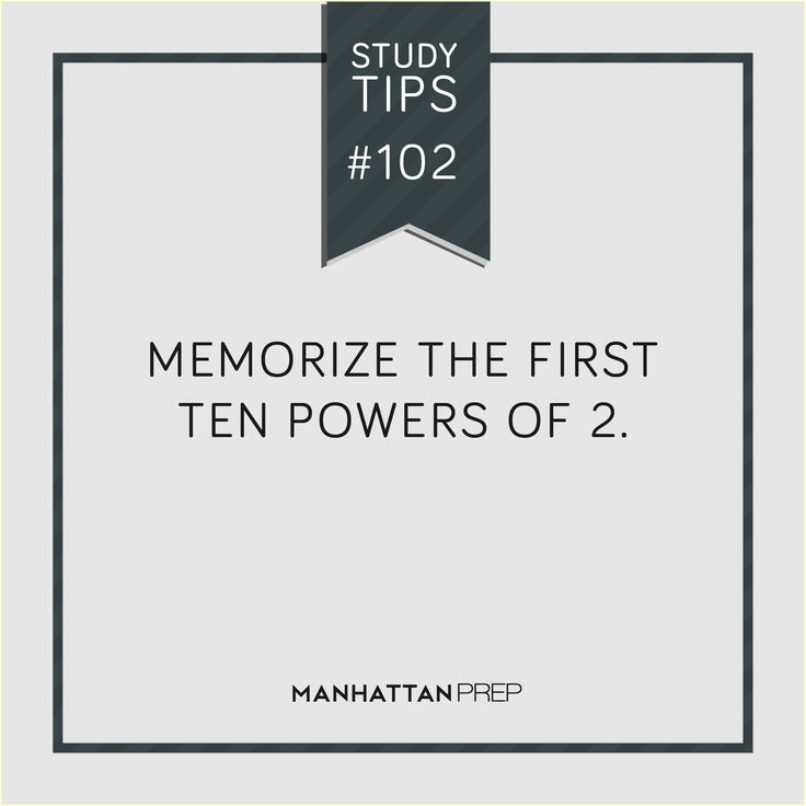 memorize the first ten powers of 2
