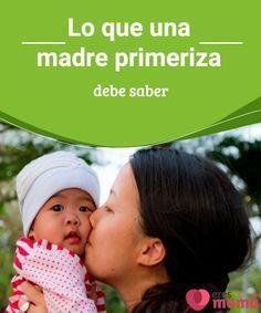 Lo que una madre primeriza debe saber Afrontar un parto y embarcarse en el cuidado del bebé es un desafío para toda madre primeriza. Descubre todo lo que una madre primeriza debe saber.