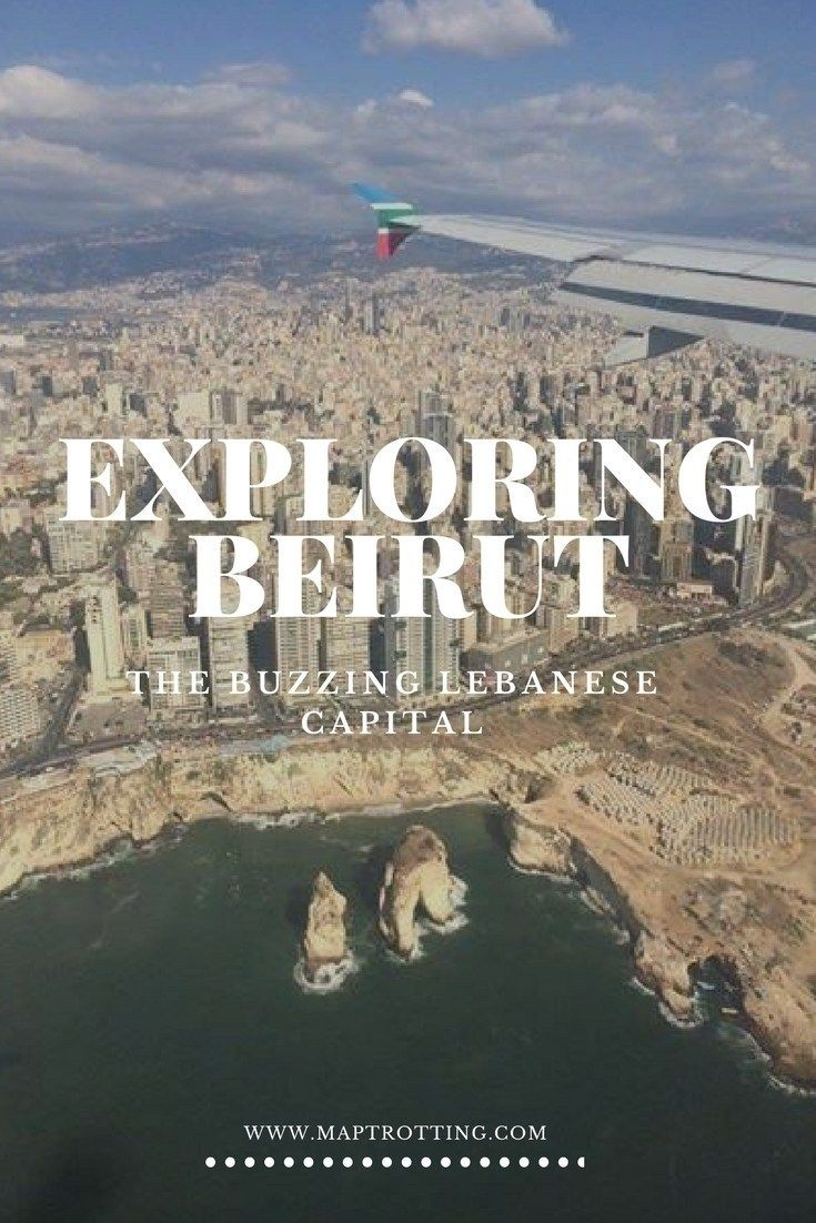 Exploring Beirut – The Buzzing Lebanese Capital. Travel in Asia.