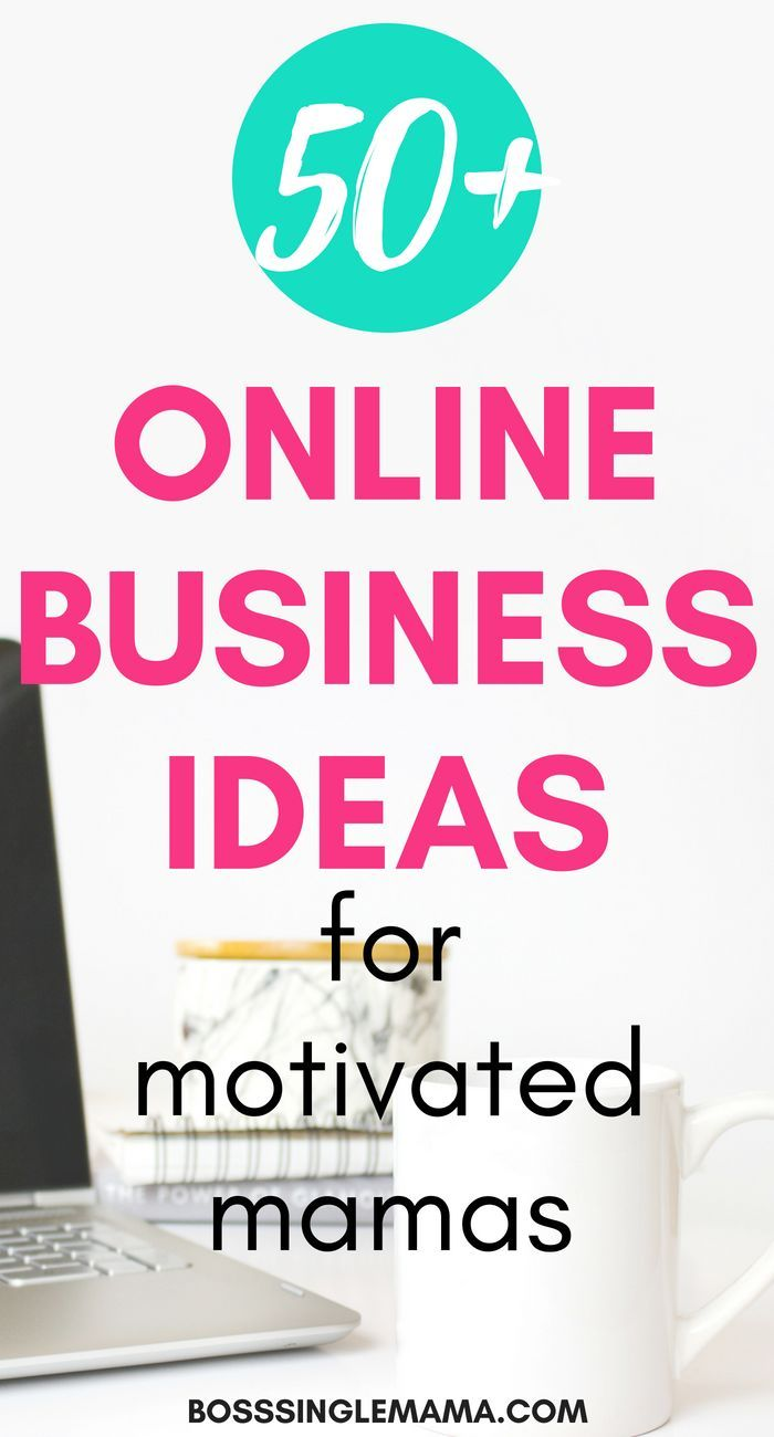50+ Online Business Ideas for Motivated Mamas | Online Business ...