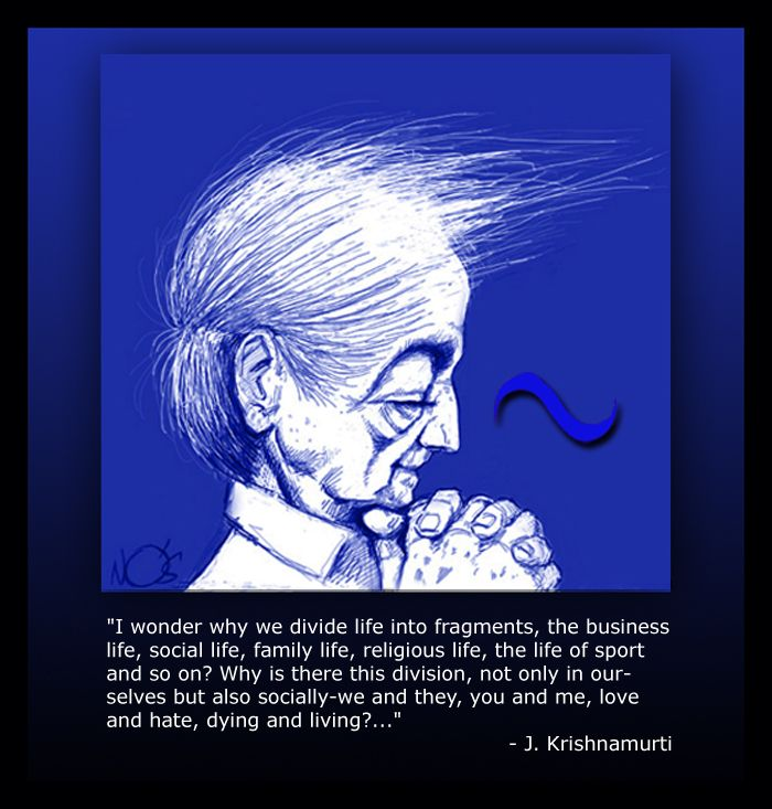 72 Best Images About Jiddu Krishnamurti On Pinterest | Philosophy Of Life It Is And Love Is