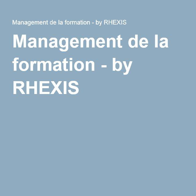 Management de la formation - by RHEXIS Ce blog traite des sujets liés au management de la formation professionnelle en entreprise