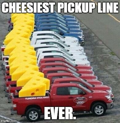 Super cheesy pick-up line