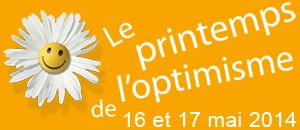 Le printemps de l'optimisme. Paris - 16 et 17 mai 2014.