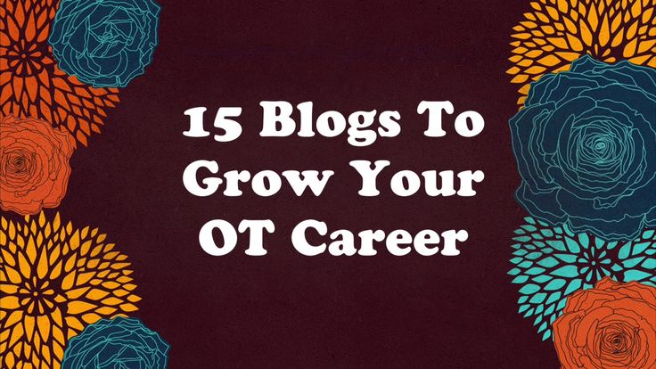 15 Blogs To Grow Your Occupational Therapy Career — Potential • An Occupational Therapy Blog and Resource Site