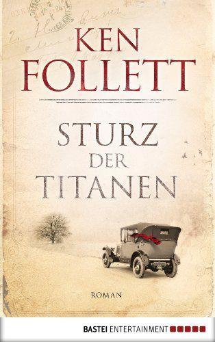 Platz #21.1: Sturz der Titanen (Jahrhundert-Trilogie, Band 1): Ken Follett. Erster Teil einer fantastisches Romanserie die vom ersten Weltkrieg bis zur Zeit des kalten Krieges reicht.