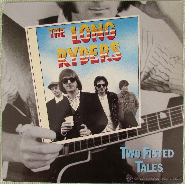 THE LONG RYDERS. TWO FISTED TALES. LP VINILO. 1987. EDICIÓN ESPAÑOLA. (Música - Discos - LP Vinilo - Pop - Rock - New Wave Extranjero de los 80)
