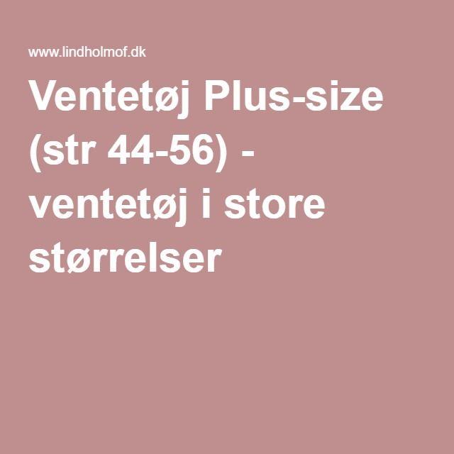 Ventetøj Plus-size (str 44-56) - ventetøj i store størrelser