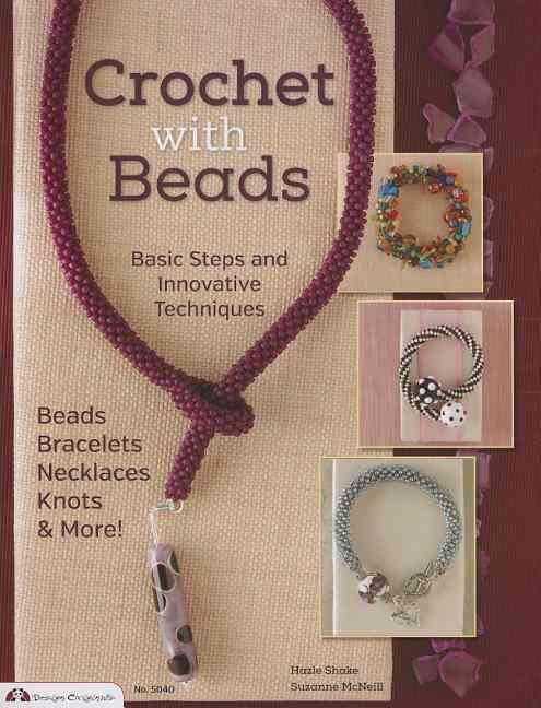 Crochet With Beads: Basic Steps and Innovative Techniques