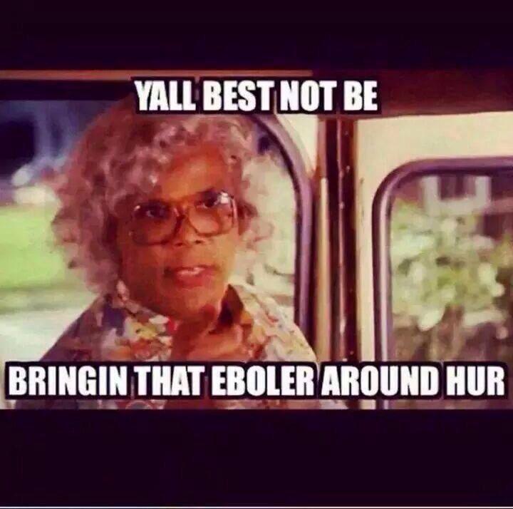 Ebola meme--Madea