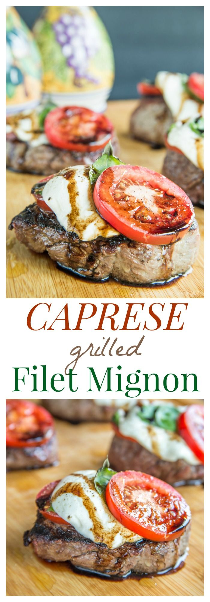 Caprese Grilled Filet Mignon - top perfectly grilled steaks with the classic salad of tomatoes, fresh mozzarella, and basil