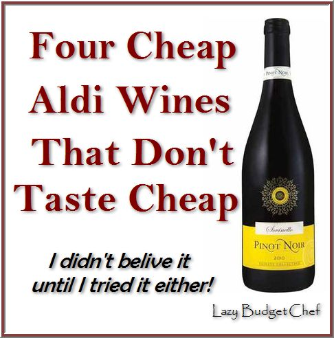 Lazy Budget Chef: Four cheap Aldi wines that don't taste cheap. #wine #budget