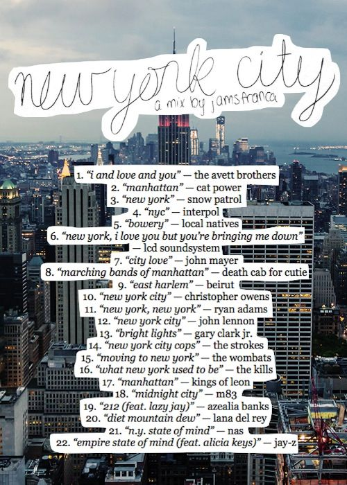 nyc playlist aka THE GREATEST THING TO EVER BE ASSEMBLED except that there is no Sinatra on here um