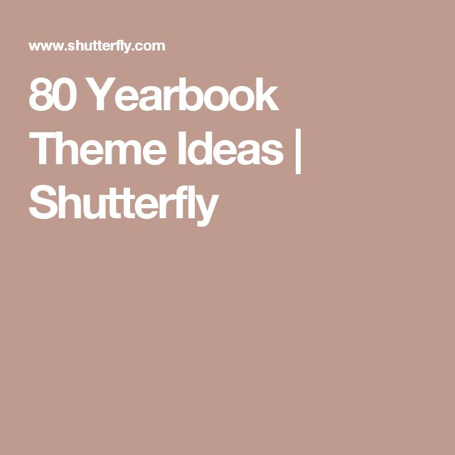 80 Yearbook Theme Ideas   Shutterfly