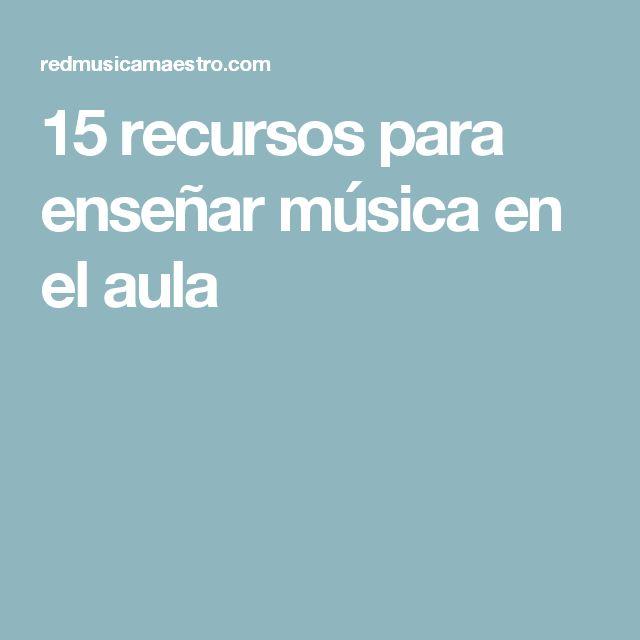 15 recursos para enseñar música en el aula