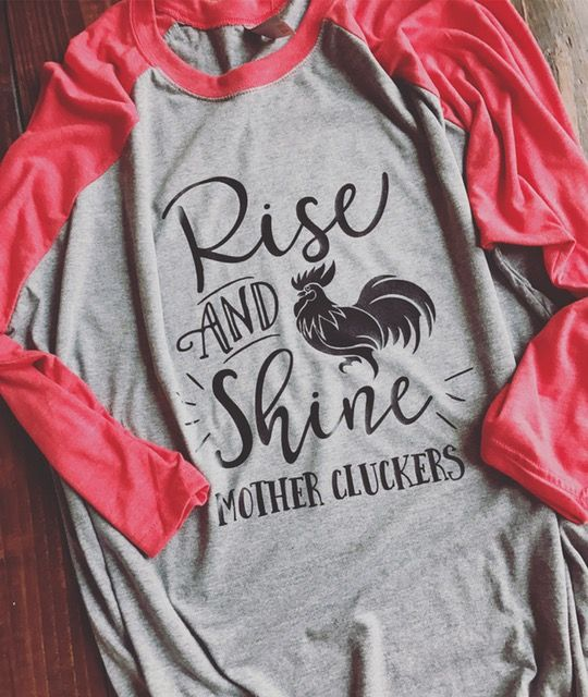 Rise and Shine Mother Cluckers Raglan Shirt | The Preppy Pair