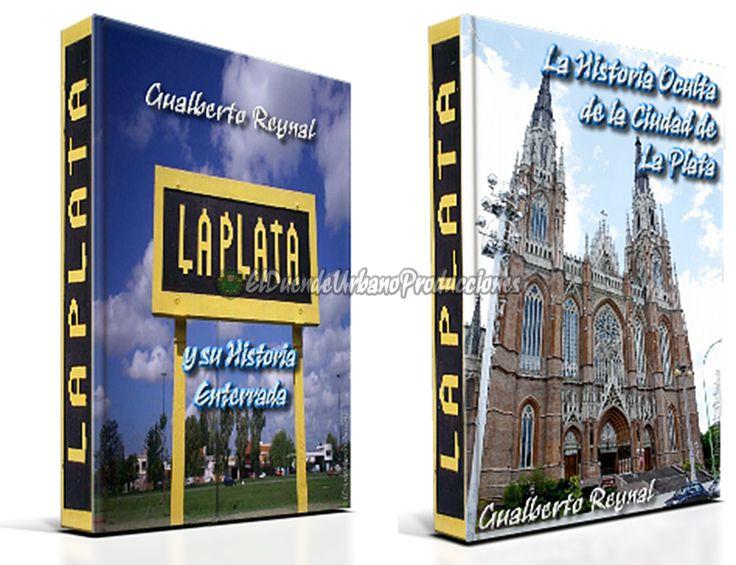 Historias Ocultas   La Plata   Gualberto Reynal   Ebook - $24.99 (Pesos Argentinos)