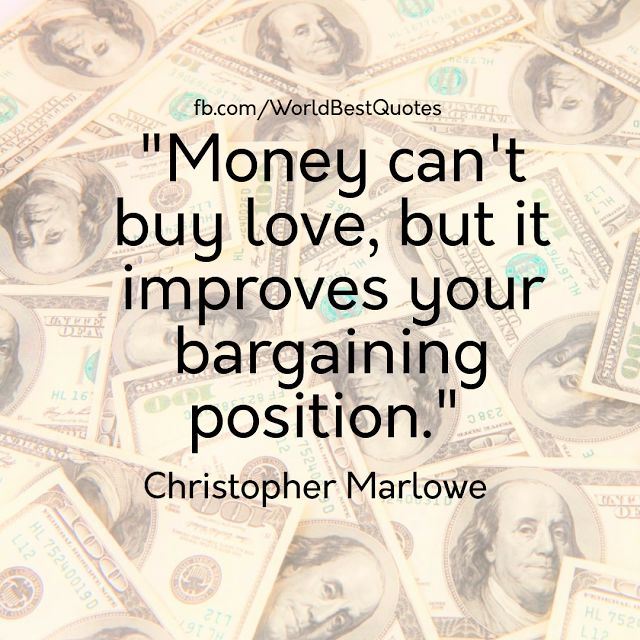 """The World Best Quotes: """"Money can't buy love, but it improves your bargai..."""