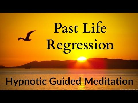 Hypnotic Guided Meditation   Past Life Regression - YouTube