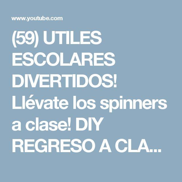 (59) UTILES ESCOLARES DIVERTIDOS! Llévate los spinners a clase! DIY REGRESO A CLASES - YouTube