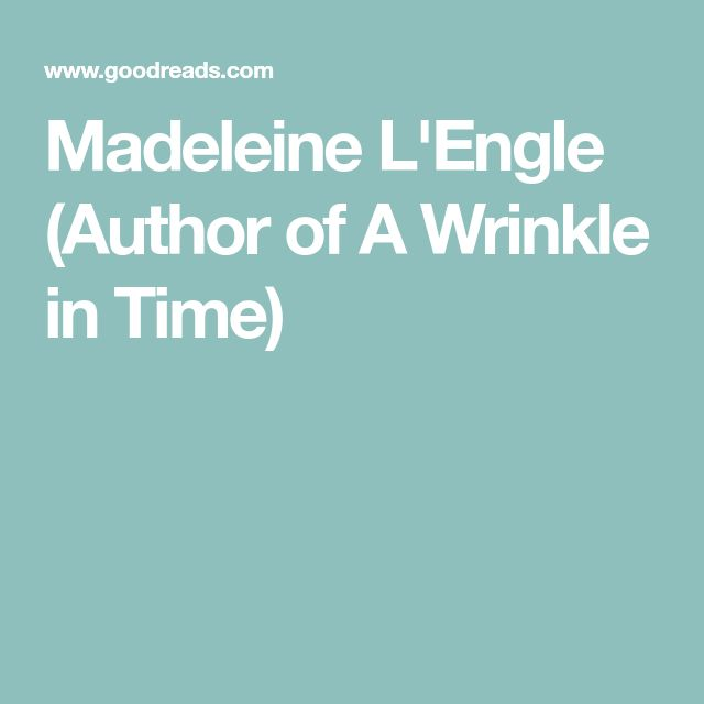 Madeleine L'Engle (Author of A Wrinkle in Time)