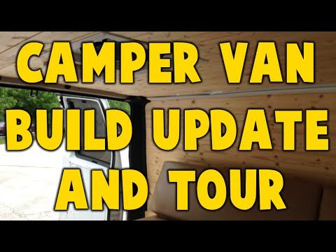 Camper Van Build Update and Mini-Tour - YouTube