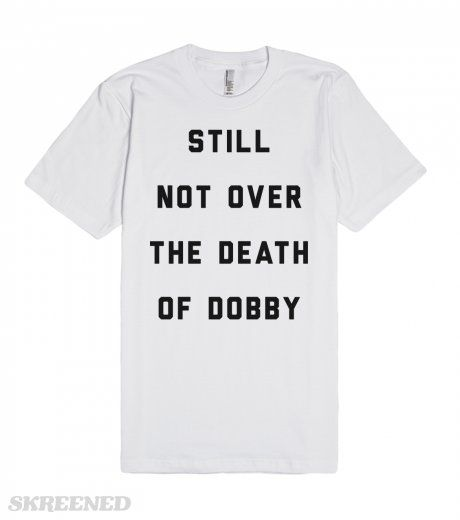 Still Not Over The Death of Dobby | Still not over the death of Dobby. It has been years since the wonderful House Elf Dobby died in Harry Potter's arms, and we still aren't over it. If you aren't either than this shirt is a must. Keep the memory of Dobby alive with this adorable, ultra soft American Apparel tee. #Skreened
