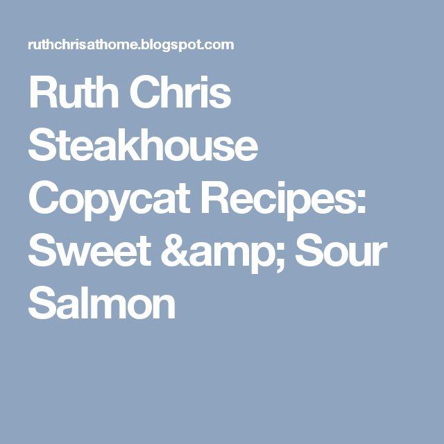 Ruth Chris Steakhouse Copycat Recipes: Sweet & Sour Salmon