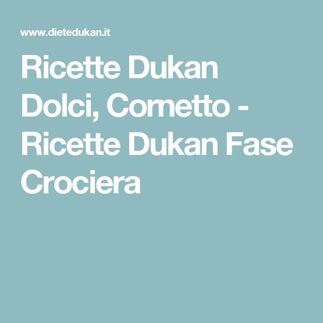 Ricette Dukan Dolci, Cornetto - Ricette Dukan Fase Crociera