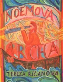 Noemova archa: Příběh o potopě světa podle Terezy Říčanové | ČTEnářův SYmpatický RÁDce