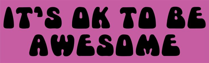 """10"""" x 3"""" It's OK to Be Awesome Car Bumper Stickers Decals Window Sticker Decal"""