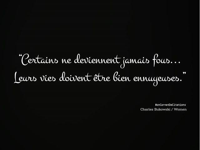 """""""Certains ne deviennent jamais fous... Leurs vies doivent être bien ennuyeuses."""" ✒️ Charles Bukowski / Women  #citation #quote #citationdujour #quotesoftheday #inspiration #inspirational #motivation #positive #instagood #instamood #penseedujour #phrase #poesie #poetry #poetrycommunity #instacitation #instapoesie #instapoetry #textgram #vivre #charlesbukowski #mots #livre"""