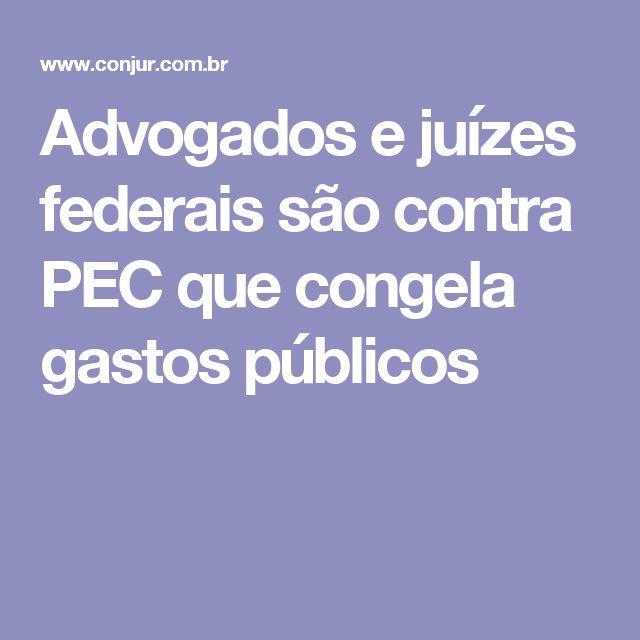 | 08.10.2016 | O Conselho Federal da Ordem dos Advogados do Brasil, a seccional sergipana da OAB e a Associação dos Juízes Federais manifestaram-se contra a Proposta de Emenda Constitucional 241/2016, que congela os investimentos nos serviços públicos por 20 anos