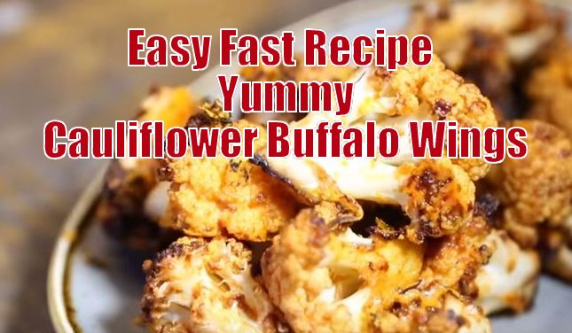 Easy Recipe Cauliflower Buffalo Wings
