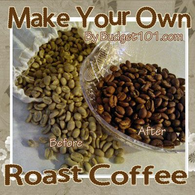 Did you know that roasting your own coffee at home is an extremely easy and satisfying way to save money? Roasting coffee is as easy as boiling water! (Click on photo for more)