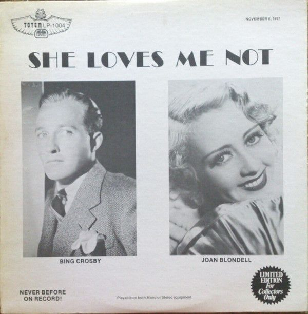 Bing Crosby, Joan Blondell, Sterling Holloway, William Frawley, Nan Grey - She Loves Me Not: buy LP, Album at Discogs