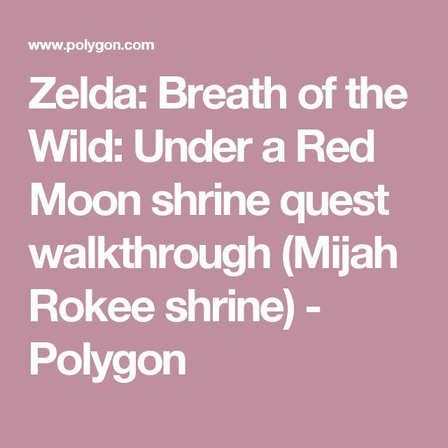 Zelda: Breath of the Wild: Under a Red Moon shrine quest walkthrough (Mijah Rokee shrine) - Polygon