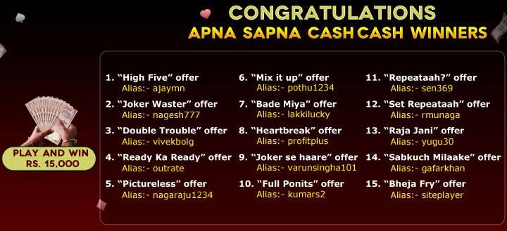 "Congratulations to all the ""Apna Sapna Cash Cash - 15 Special Offers"" Winners....  Thanks for your interest & participation  https://www.classicrummy.com/apna-sapna-cash-cash-15-special-offers?link_name=CR-12"