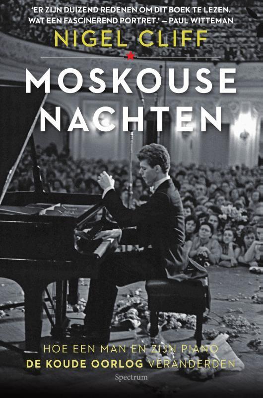 Nigel Cliff: Moskouse nachten; Hoe een man en zijn piano de Koude Oorlog veranderden. Een historische biografie over de pianist Van Cliburn en zijn rol in verschillende detente tijdens de Koude Oorlog.