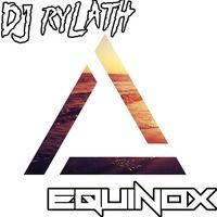 Equinox EP [FREE DOWNLOAD] by DJ Rylath on SoundCloud