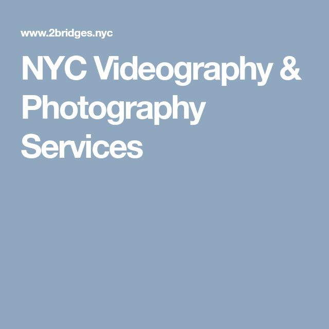 NYC Videography & Photography Services