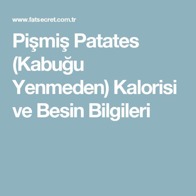 Pişmiş Patates (Kabuğu Yenmeden) Kalorisi  ve Besin Bilgileri