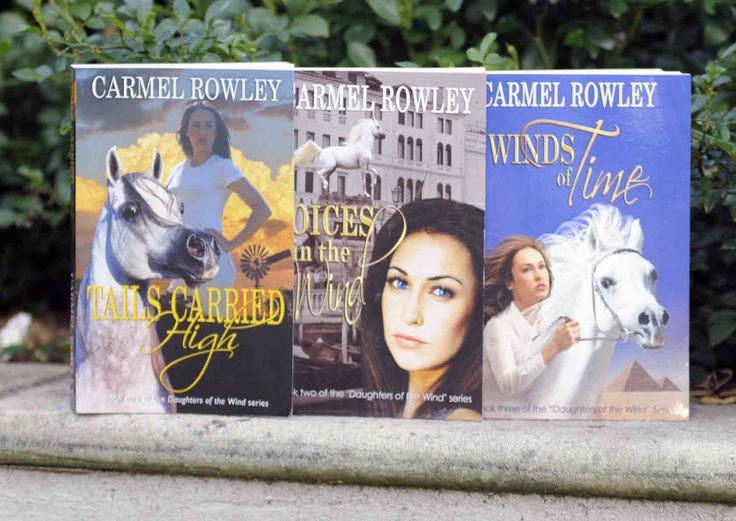 Tails Carried High, Voices in the Wind, Winds of Time - the Daughters of the Wind series.  Buy online: www.carmelrowley.com.au