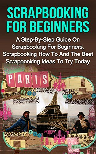 Scrapbooking For Beginners: A Step-By-Step Guide On Scrapbooking For Beginners, Scrapbooking How To And The Best Scrapbooking Ideas To Try Today! (Scrapbooking For Beginners, Scrapbooking Ideas) by Isabel Bakersfield http://www.amazon.com/dp/B00QWWA71M/ref=cm_sw_r_pi_dp_mlVPwb0X1AYXD - From where to source your crafts to how to put it all together to how to come up with different ideas, it's all here.