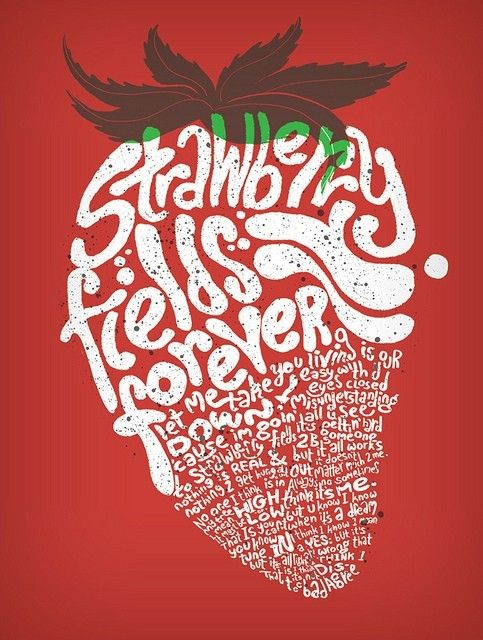 strawberry fields forever, cool poster!: Strawberry Fields, The Beatles, Music, Thebeatles, Strawberries, Poster, Fields Forever, Typography