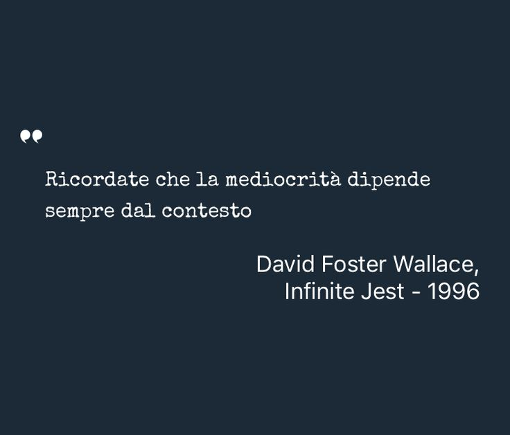 Inspiring Quote by David Foster Wallace from Infinite Jest #Inspiration #Self-Development #Society - Saved on @quotle