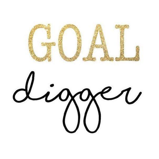 Be a goal digger. #iamwellandgood #regramlove @myhealthyishlife